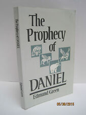 The Prophecy of Daniel by Edmund Green
