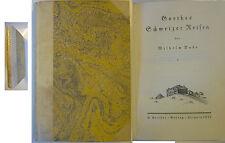 Bode, Wilhelm: Goethes Schweizer Reisen ,  Leipzig 1922,