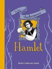 Tales from Shakespeare: Hamlet : Retold in Modern-Day English by Timothy...