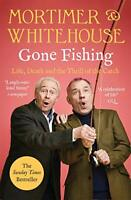 Mortimer & Whitehouse: Gone Fishing: Life, Death and the Thrill of the Catch. Th