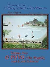 Cruzeiro Do Sul, a History of Brazil's Half-Millennium : O Povo (The People),...