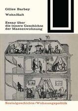 WohnHaft: Essay über die innere Geschichte der Massenwohnung (Bauwelt