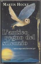 L'ANTICO REGNO DEL SILENZIO Martin Hocke Piemme Edizioni 1992