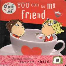 Lauren Child CHARLIE AND LOLA: YOU CAN BE MY FRIEND 1st Ed. HC Book