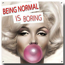 BEING NORMAL IS BORING METAL SIGN,MARILYN MONROE,WALL ART,POSTER,DECOR,QUOTES