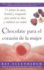 Chocolate para el corazon de la Mujer : 77 relatos