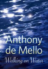 Walking On Water: By Anthony de Mello