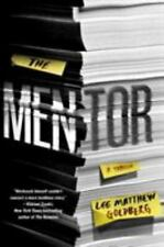 The Mentor : A Thriller by Lee Matthew Goldberg (2017, Hardcover)