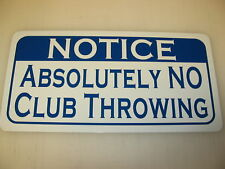 Vintage Style NO CLUB THROWING Golf Metal Sign Club NEW