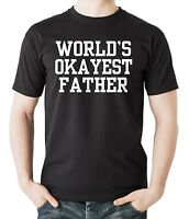 World's OKAYEST Father T-Shirt Funny Tshirt Shirt Gift For Father Daddy