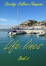 Life Lines : Book 2 by Dorothy Fallows-Thompson (2014, Paperback / Paperback)