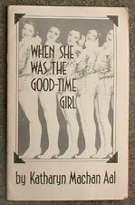 When she was the good-time girl Paperback Katharyn Machan Aal FIRST EDITION 1987