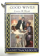 GOOD WIVES by Louisa M. Alcott (Hardback) Blackie & Son - Fiction, Vintage