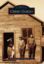 Cerro Gordo [Images of America] [CA] [Arcadia Publishing]