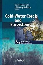 Cold-Water Corals and Ecosystems (Erlangen Earth Conference Series) by