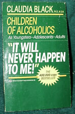 """CHILDREN OF ALCOHOLICS """"IT WILL NEVER HAPPEN TO ME!"""" by CLAUDIA BLACK 1987 PB"""