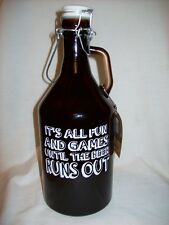 """67 OZ 2 LITER GLASS GROWLER HOUSE of BREW, """"IT'S ALL FUN & GAMES-BEER RUNS OUT"""""""