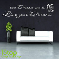 DON'T DREAM YOUR LIFE WALL STICKER QUOTE - BEDROOM LOUNGE WALL ART DECAL X356
