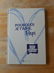 Pourquoi je t'aime, Papi : Message d'amour adressé à mon papi (album à remplir)