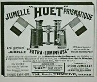 PUBLICITÉ DE PRESSE 1914 JUMELLES HUET PRISMATIQUE - ESTRA LUMINEUSE