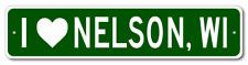 I Love NELSON, WISCONSIN  City Limit Sign - Aluminum