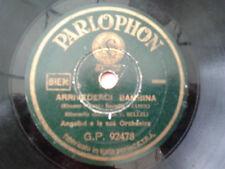 78 Giri Orchestra ANGELINI ARRIVEDERCI BAMBINA COSA NATURALE PARLOPHON GP 92478