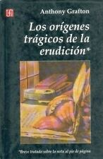 Origenes Tragicos De LA Erudicion: By Anthony Grafton