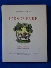 Henri DE REGNIER L'ESCAPADE ILLUSTRATIONS DE PIERRE ROUSSEAU