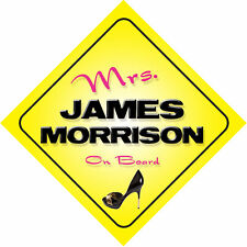 Mrs James Morrison On Board Car Sign - Just the Ticket