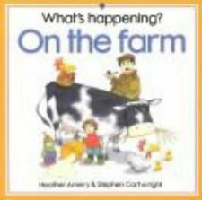 What's Happening? on the Farm (What's Happening? Series) by Amery, Heather