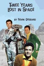 Three Years Lost in Space, Paperback by Goddard, Mark, Brand New, Free shippi...