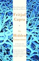 The Hidden Connections: A Science for Sustainable Living , Paperback , Capra, Fr