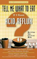 If I Have Acid Reflux: Nutrition You Can Live with (Tell Me What to Eat)