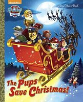 The Pups Save Christmas! (Paw Patrol) (Big Golden Book) by Golden Books