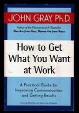 How to Get What You Want at Work - A Practical Guide to Get Results - NEW  MINT