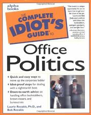 The Complete Idiots Guide to Office Politics (Com