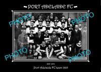 SANFL 6 X 4 HISTORIC PHOTO OF THE PORT ADELAIDE FC TEAM 1925