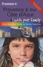 Frommer's Provence and The Cote d'Azur With Your Family: From Lavender Fields to