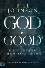 God Is Good: He's Better Than You Think (Hardback or Cased Book)