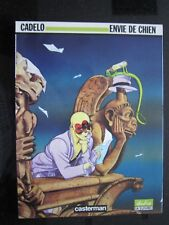 ENVIE DE CHIEN - CADELO - Casterman  A SUIVRE éd.orig1989 Etat Neuf