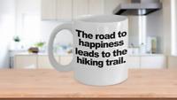 Hiking Trail Coffee Mug Funny Gift for Hiker Wanderer Explorer Take a Walk