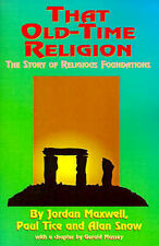 That Old-Time Religion: The Story of Religious Foundations by Jordan Maxwell