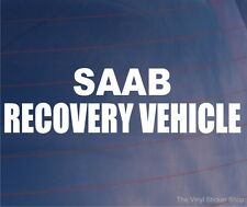 SAAB RECOVERY VEHICLE Novelty Funny Car/Window/Bumper Vinyl Sticker/Decal