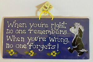Novelty Hanging Sign - When your Right no one Remembers