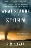 WHAT STANDS IN A STORM - CROSS, KIM/ BRAGG, RICK (FRW) - NEW PAPERBACK BOOK