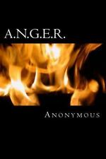 A. N. G. E. R. : Anger Nulllification Group Effort Recovery by Anonymous...