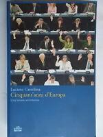 Cinquant'anni d'Europa Una lettura antieroicaCastellina lucianaUTETpolitica