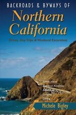 Backroads & Byways of Northern California: Drives, Day Trips and Weekend Excursi