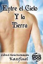 Serie Invocación: Entre el Cielo y la Tierra by Kassfinol (2013, Paperback,...