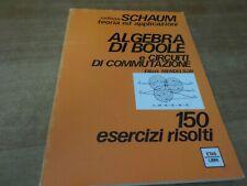 Collana SCHAUM Mendelson ALGEBRA DI BOOLE 1^ ediz. Etas Libri 1974
